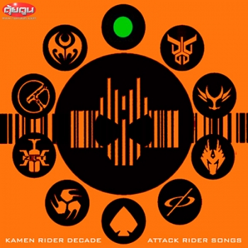 Kamen Rider Decade Attack Rider Songs
