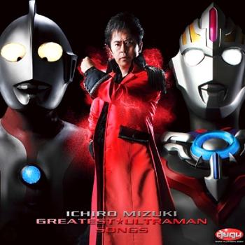 Ichiro Mizuki Greatest Ultraman Songs