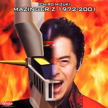 Ichiro Mizuki Mazinger Z Songs